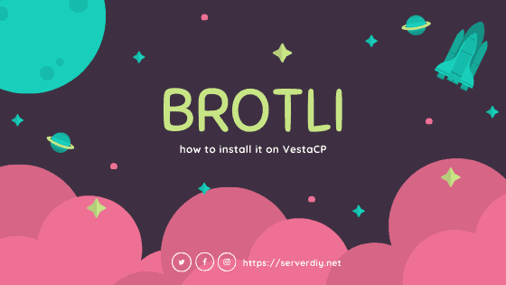 Install Brotli on VestaCP Nginx (Ubuntu & CentOS) - Server DIY